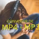 Convertir MP4 A MP3 en Linux o Windows